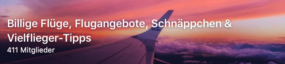 Billige Flüge, Flugangebote, Schnäppchen & Vielflieger-Tipps Facebook Gruppe